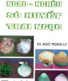 Ebook Kỹ thuật nuôi ngao, nghêu, sò huyết, trai ngọc: Phần 2 - KS. Ngô Trọng Lư