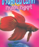 Ebook Hướng dẫn nuôi cá cảnh nước ngọt: Phần 1 - Ngọc Lan