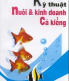 Ebook Kỹ thuật nuôi và kinh doanh cá kiểng: Phần 1 - Việt Chương, Nguyễn Sô