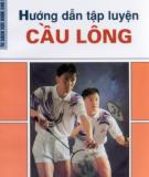 Ebook Hướng dẫn tập luyện cầu lông: Phần 1 - ThS. Đào Chí Thành