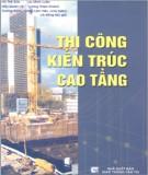 Ebook Thi công kiến trúc cao tầng (Tập I): Phần 1 - NXB Giao thông vận tải