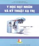 Ebook Y học hạt nhân và kỹ thuật xạ trị: Phần 1 - ThS. Nguyễn Thái Hà, PGS.TS. Nguyễn Đức Thuận