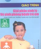 Giáo trình Giải phẫu sinh lý - Vệ sinh phòng bệnh trẻ em: Phần 2 - Bùi Thúy Ái (chủ biên)