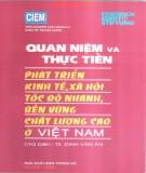 Ebook Quan niệm và thực tiễn phát triển kinh tế, xã hội tốc độ nhanh, bền vững, chất lượng cao ở Việt Nam: Phần 1 - TS. Đinh Văn Ân (chủ biên)