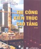 Tập 2 Thi công kết cấu chính - Thi công kiến trúc cao tầng: Phần 1