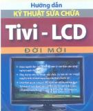 Ebook Hướng dẫn kỹ thuật sửa chữa Tivi-LCD đời mới: Phần 1 - NXB Hồng Đức