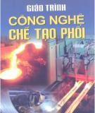 Giáo trình Công nghệ chế tạo phôi: Phần 2 - NXB Giáo dục Việt Nam