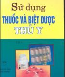 Hướng dẫn Sử dụng thuốc và biệt dược thú y (Tập 2): Phần 2