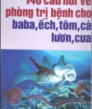 Ebook 140 câu hỏi về phòng trị bệnh cho baba, ếch, tôm, cá, lươn, cua: Phần 1 - NXB Hải Phòng