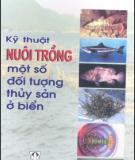 Ebook Kỹ thuật nuôi trồng một số đối tượng thủy sản ở biển: Phần 1 - NXB Nông nghiệp