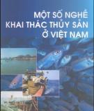 Ebook Một số nghề khai thác thủy sản ở Việt Nam: Phần 1 - Trung tâm khyến ngư quốc gia