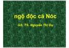Bài giảng Ngộ độc cá nóc - GS.TS. Nguyễn Thị Dụ