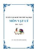 Tuyển tập 60 đề thi thử Đại học môn Vật lí 2013: Tập 1 - GV. Nguyễn Hồng Khánh