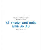 Ebook Tiêu chuẩn kỹ năng nghề du lịch Việt Nam - Kỹ thuật chế biến món ăn Âu: Phần 1