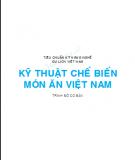 Ebook Tiêu chuẩn kỹ năng nghề du lịch Việt Nam - Kỹ thuật chế biến món ăn Việt Nam: Phần 1