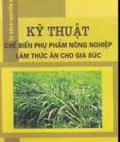Ebook Kỹ thuật chế biến phụ phẩm nông nghiệp làm thức ăn cho gia súc: Phần 2 - NXB Lao động xã hội