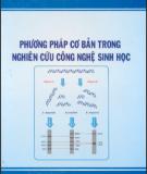 Nghiên cứu công nghệ sinh học với Phương pháp cơ bản: Phần 1