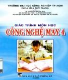 Giáo trình môn học Công nghệ may 4: Phần 1 - ĐH Công nghiệp TP.HCM