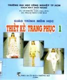 Giáo trình môn học Thiết kế trang phục 1: Phần 1 - TS. Võ Phước Tấn, KS. Phạm Nhất Chi Mai