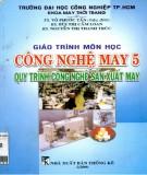 Giáo trình môn học Công nghệ may 5: Quy trình công nghệ sản xuất may (Phần 1) - ĐH Công nghiệp TP.HCM