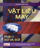 Ebook Vật liệu may (Tập 1: Xơ và sợi): Phần 1 - Huỳnh Văn Trí