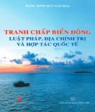 Ebook Tranh chấp biển Đông: Luật pháp, Địa Chính trị và Hợp tác Quốc tế (Phần 2) - Đặng Đình Quý (chủ biên)