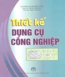 Giáo trình Thiết kế dụng cụ công nghiệp: Phần 1 - PGS.TS. Trần Thế Lục (chủ biên) (ĐH Bách Khoa Hà Nội)