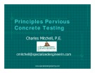 Principles Pervious Principles Pervious Concrete Testing - Charles Mitchell, P.E