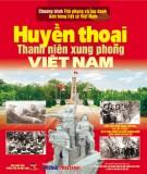 Lịch sử Việt Nam - Huyền thoại Thanh niên xung phong Việt Nam: Phần 2