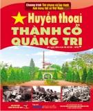 Lịch sử Việt Nam - Huyền thoại Thành cổ Quảng Trị: Phần 1