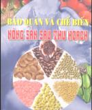 Ebook Bảo quản và chế biến nông sản sau thu hoạch: Phần 1 - TS. Trần Văn Chương