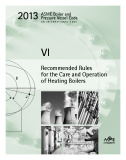 Ebook 2013 ASME BPVC VI - Recommended Rules for the Care and Operation of Heating Boilers