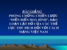 """Bài giảng Phòng chống chiến lược """"Diễn biến hòa bình"""", bạo loạn lật đổ của các thế lực thù địch đối với cách mạng Việt Nam"""