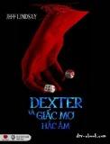 Ebook Truyện Dexter và giấc mơ hắc ám - Jeff Lindsay
