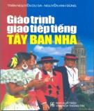 Giáo trình Giao tiếp tiếng Tây Ban Nha: Phần 1 - Trần Nguyễn Du Sa, Nguyễn Anh Dũng