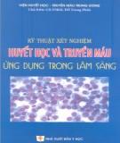 Huyết học và Truyền máu ứng dụng trong lâm sàng - Kỹ thuật xét nghiệm : Phần 1