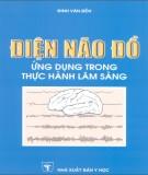 Ebook Điện não đồ ứng dụng trong thực hành lâm sàng: Phần 1 - Đinh Văn Bền