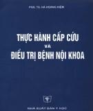 Ebook Thực hành cấp cứu và điều trị nội khoa: Phần 1 - PGS.TS. Hà Hoàng Kiệm