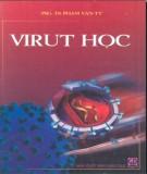 Giáo trình Virus học (Sách dùng cho sinh viên ngành Khoa học tự nhiên): Phần 1 - PGS.TS. Phạm Văn Ty