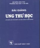 Bài giảng Ung thư học: Phần 1 - TS. Nguyễn Bá Đức (chủ biên)
