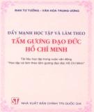 Hồ Chí Minh - Đẩy mạnh học tập và làm theo tấm gương đạo đức: Phần 1