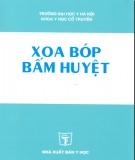 Giáo trình Xoa bóp bấm huyệt: Phần 1 - Nguyễn Nhược Kim (chủ biên)