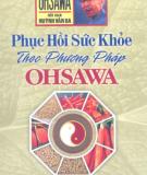 Phương pháp Ohsawa - Phục hồi sức khỏe: Phần 1