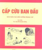 Ebook Cấp cứu ban đầu (Sách đào tạo điều dưỡng trung cấp): Phần 1 - ThS. Nguyễn Mạnh Dũng (chủ biên)