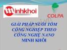 Bài giảng Giải pháp nuôi tôm công nghiệp theo công nghệ NANO Minh Khôi