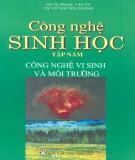 Giáo trình Công nghệ sinh học - Tập 5: Công nghệ vi sinh và môi trường (Phần 2) - PGS.TS. Phạm Văn Ty, TS. Nguyễn Văn Thành