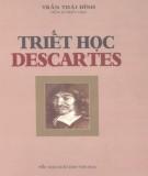 Ebook Triết học Descartes: Phần 1 - TS. Trần Thái Đỉnh