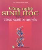 Giáo trình Công nghệ sinh học - Tập 4: Công nghệ di truyền (Phần 1) - TS. Trịnh Đình Đạt