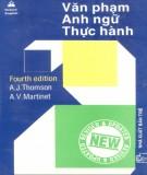 Ebook Văn phạm Anh ngữ thực hành: Phần 2 - A. J. Thomson, A. V. Martinet