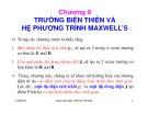 Bài giảng Trường điện từ: Chương 9 - Châu Văn Bảo (ĐH Công nghiệp TP.HCM)